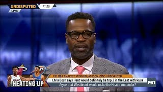 Undisputed | Steph Jackson SHOCKED Chris Bosh says Heat would definitely be top 3 in East with Russ