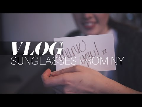 | VLOG | My new sunglasses all the way from NYC