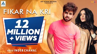 FIKAR NA KARI : Inder Chahal ft. SaraGurpal | Chandra Sarai |Art Attack Records | Punjabi Song 2019