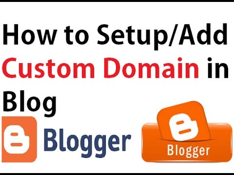 How to use Custom domain or third party domain in google blog or blogger- complete procedure