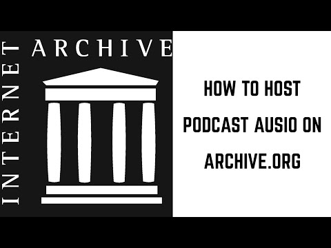 How to Host Podcast Audio on Archive.org