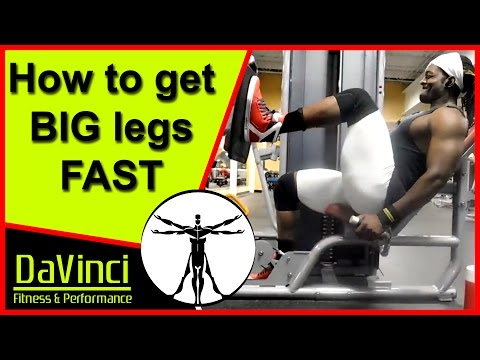 How to Get Big Legs Fast