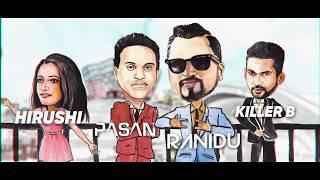Ranidu - Horu ft.Pasan X Hirushi X Killer B