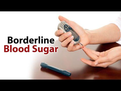 Borderline Blood Sugar/ Borderline Diabetes