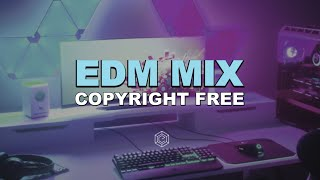 EDM MIX 2021 - Copyright Free Music for Twitch & Youtube Streams