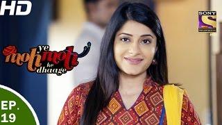 Yeh Moh Moh Ke Dhaage - ये मोह मोह के धागे - Episode 19 - 14th April, 2017