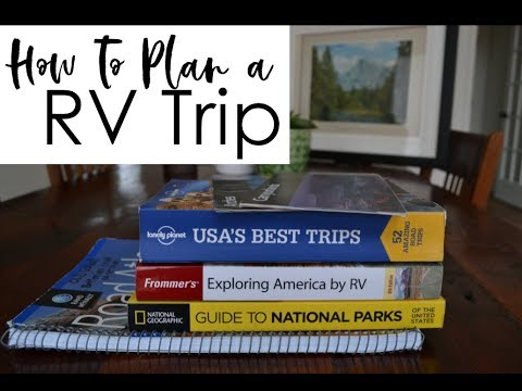 How To Plan a RV Trip