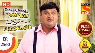Taarak Mehta Ka Ooltah Chashmah - Ep 2560 - Full Episode - 21st September, 2018