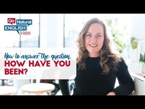How to Answer the Question 'How Have You Been?' in Fluent English + Online Lessons at iTalki