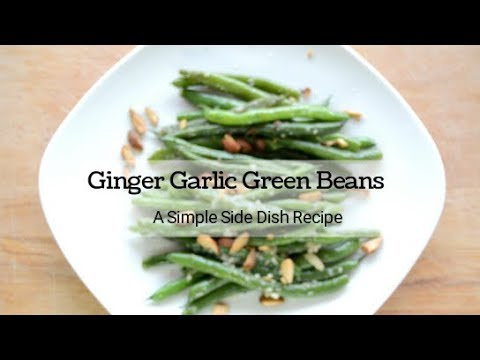 Ginger Garlic Green Beans, A Simple Side Dish Recipe