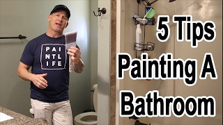 5 Bathroom Painting Tips.  HOW TO PAINT A ROOM