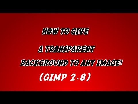 How to give an image a transparent background! (GIMP 2.8)