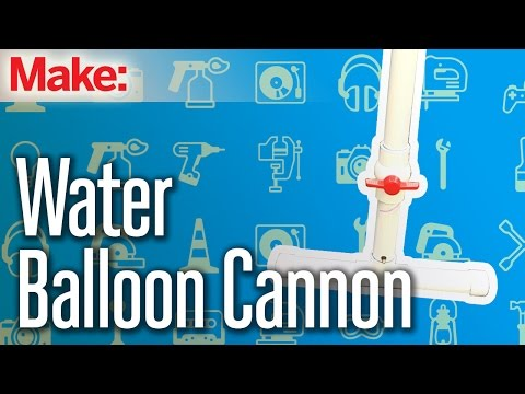 Weekend Project: Water Balloon Cannon