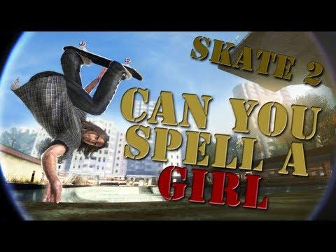 Skate 2: Career - Can You Spell A Girl