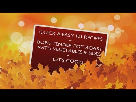 Bob's Tender Pot Roast with Vegetables