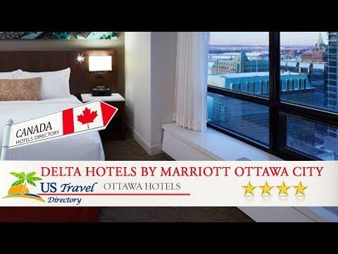 Delta Hotels by Marriott Ottawa City Centre - Ottawa Hotels, Canada
