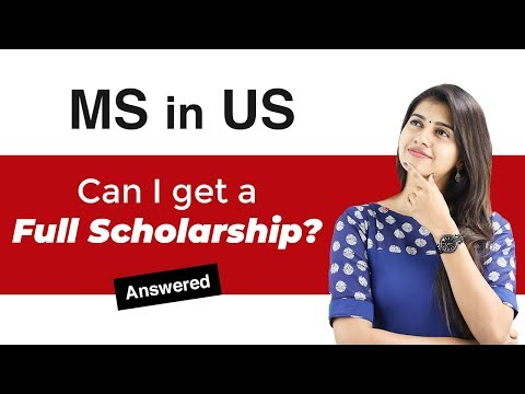 MS in US: Scholarships | Can you get full scholarship?