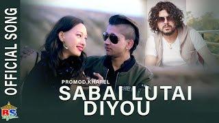 Sabai Lutai Diyou || By Pramod Kharel || Official Music Video || Ft. Prabin, Bimala, Dipika, Madan