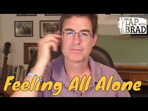 Feeling All Alone - Tapping with Brad Yates