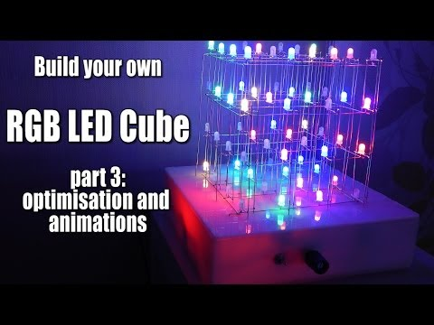 Build your own RGB LED Cube Part 3: optimisation and animations