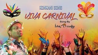 Viva Carnival  - by Ivor D'Cunha /New Konkani Song 2019 /Carnival 2019
