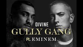 DIVINE ft.Eminem - GULLY GANG