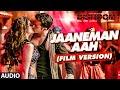 JAANEMAN AAH (Film Version ) Audio Song   DISHOOM   Varun Dhawan  Parineeti Chopra   T-Series