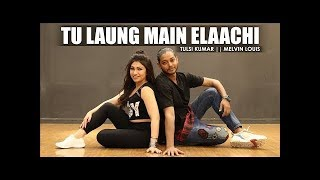 Tu Laung Main Elaachi Song | Tulsi Kumar | Melvin Louis | Luka Chuppi.