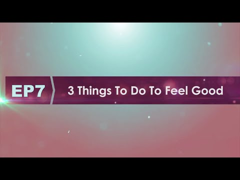 3 Things to Do to Feel GOOD | The Shift Series | Season 2 Ep 7