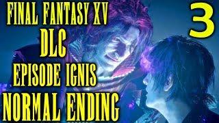 Final Fantasy XV DLC Episode Ignis Walkthrough Part 3 - Ardyn Boss Battle (Normal Ending)