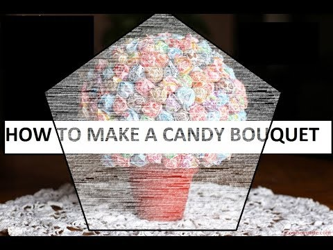 How To: Candy Bouquet