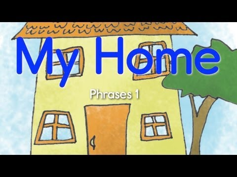 Learn Home/House Vocabulary! - My Home (Phrases 1) - ELF Kids Videos