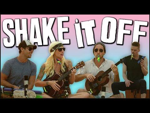 Shake It Off - Walk off the Earth