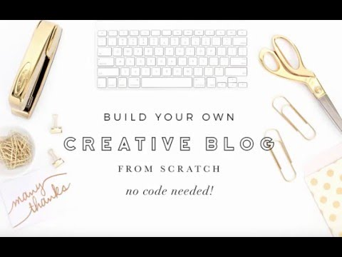 Build Your Own Creative Blog from Scratch (no code needed) - Part 1