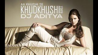 Aa Khushi Se Khudkhusi Karle (Remix) | DJ ADITYA |