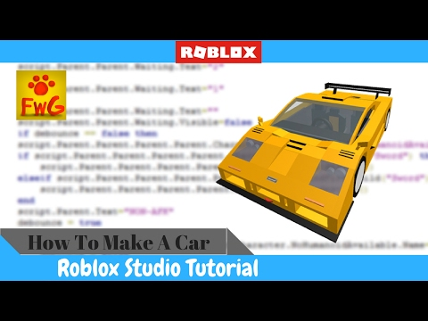 How To Make A Car In Roblox Studio 2017!