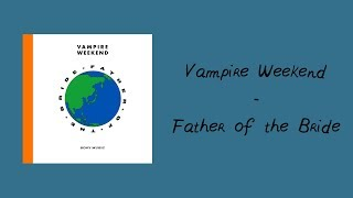 Download Vampire Weekend - Father of the Bride (20WOL Review) Video