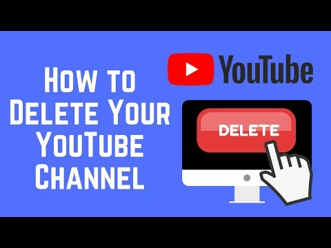 How to Permanently Delete Your YouTube Channel 2018