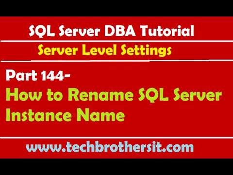SQL Server DBA Tutorial 144-How to Rename SQL Server Instance Name