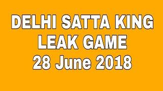 Delhi satta king leak game 28 June 2018 | GALI DESAWAR SATTA