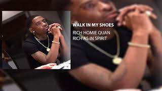 Rich Homie Quan - Walk In My Shoes
