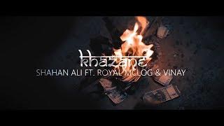 SHAHAN ALI - KHAZAANE ft. Royal Mclog & Vinay (Official Music Video) 2k19 ||Hindi Rap||