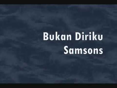 Download SAMSONS-BUKAN DIRIKU ( Naluri Lelaki 2005-2015 ) MP3 Gratis