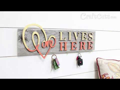 Love Lives Here Key Holder Sign - Valentine's Day DIY