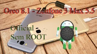 Zenfone 3 MAX Android Oreo 8 0! A Asus vai atualizar