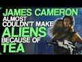 James Cameron Almost Couldnt Make Aliens Because Of Tea British Tea Breaks