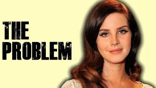 The PROBLEM With Lana Del Rey
