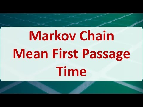 Operations Research 13E: Markov Chain Mean First Passage Time