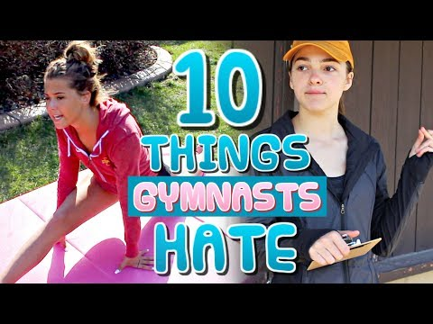 10 Things Gymnasts HATE!
