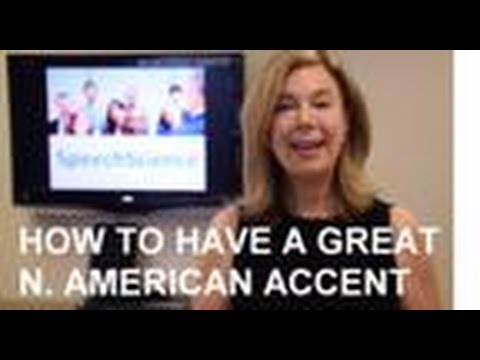 How to Have a Great North American Accent